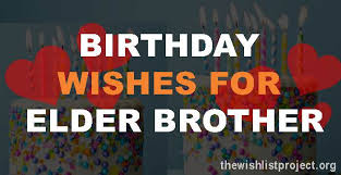 Top 25 Birthday Wishes For Elder Brother Quotes Sms Yo Handry