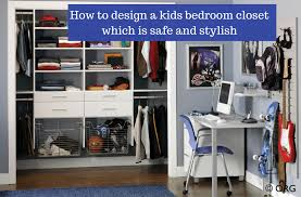 How To Design A Safe Kids Bedroom Closet Organizer Columbus Ohio