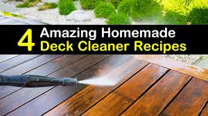 4 amazing homemade deck cleaner recipes