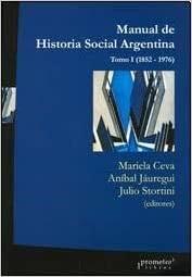 Amazon.com: MANUAL DE HISTORIA SOCIAL ARGENTINA - TOMO I (Spanish Edition)  (9789875743960): Ceva. Mariela - Jáuregui. Aníbal - Stortini. Julio -: Books