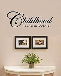 com childhood it s never too late vinyl wall decals