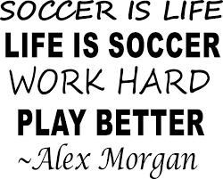 Amazon Com Alex Morgan Wall Decals For Girls Bedrooms Girl Inspirational Soccer Quotes Kids Stickers Vinyl Art For Decorating Childrens Rooms Us International Soccer Team Soccer Is Life Size 20x20