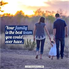 your family is the best team you could ever have scattered quotes