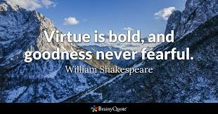 william shakespeare virtue is bold and goodness never