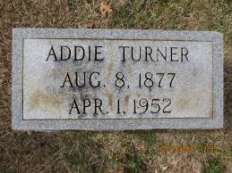 Addie Turner (1877-1952) - Find A Grave Memorial