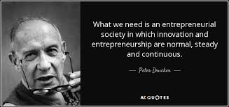 peter drucker quote what we need is an entrepreneurial society in
