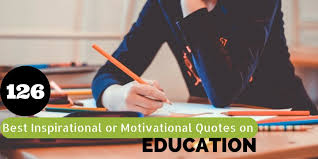 best inspirational or motivational quotes on education wisestep