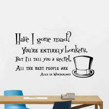 Alice In Wonderland Wall Decal Mad Hatter Quote Disney Vinyl Sticker Poster 1040 Ebay
