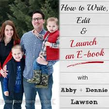 How to Write, Edit, & Launch an E-book with Abby Lawson | Editing writing,  Writing a book, Writing