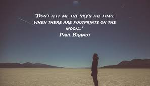quote don t tell me the sky s the limit when there are
