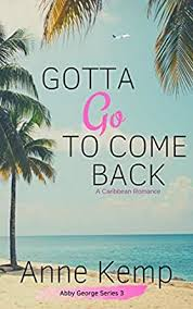 Gotta Go To Come Back: An Abby George Series Novella (The Abby George  Series Book 3) - Kindle edition by Kemp, Anne. Literature & Fiction Kindle  eBooks @ Amazon.com.