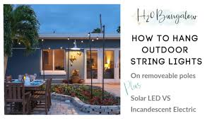 How To Hang Outdoor String Lights On Removable Poles Or Posts Youtube