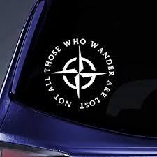 Amazon Com Bargain Max Decals Lotr Not All Those Who Wander Are Lost Sticker Decal Notebook Car Laptop 5 White Automotive