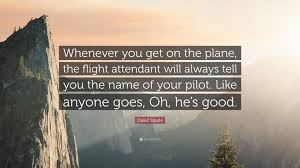 """david spade quote """"whenever you get on the plane the flight"""
