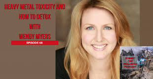 48- Heavy Metal Toxicity and How to Detox with Wendy Myers - Summit For  Wellness