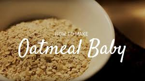 how to make oatmeal baby you