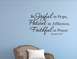 Be Joyful In Hope Patient In Affliction Faithful In Prayer Contemporary Wall Decals By Vinylsay Llc