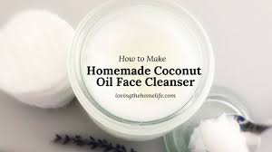 homemade coconut oil face cleanser