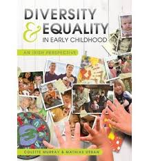 Diversity & Equality in Early Childhood: An Irish Perspective (Paperback) -  Common: By (author) Colette Murray, By (author) Mathias Urban:  0884139840429: Amazon.com: Books