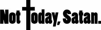 Not Today Satan Cross Decal Window Sticker Car Jesus Funny Religious God Humor 3 50 Picclick