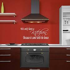 We Only Have A Kitchen Because It Came With The House Wall Decal Kitchen 12 X 26 White Walmart Com Walmart Com
