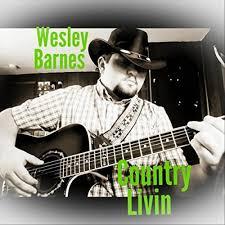 Country Livin by Wesley Barnes on Amazon Music - Amazon.com