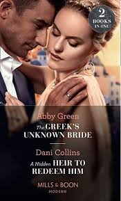 The Greek's Unknown Bride / A Hidden Heir To Redeem Him (Modern):  Amazon.co.uk: Green, Abby, Collins, Dani: 9780263278156: Books