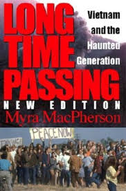 Long Time Passing: Vietnam and the Haunted Generation by Myra ...