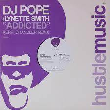 DJ Pope Feat. Lynette Smith - Addicted (Kerri Chandler Remix) (2005, Vinyl)  | Discogs