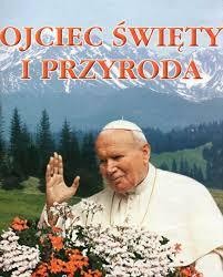 ŚW. JAN PAWEŁ II I PRZYRODA - Ułóż Puzzle Online za darmo na ...