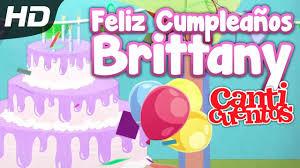 Feliz Cumpleanos Brittany Canticuentos Youtube