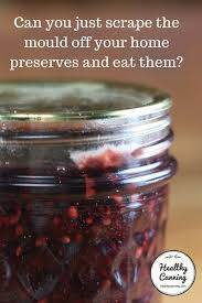 mould on home preserves healthy canning