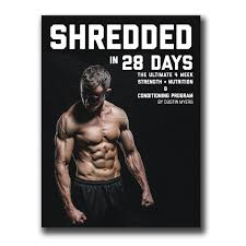 "Shredded in 28 Days ""The Ultimate 4 week Strength, Nutrition, and Cond -  Old School Gym"