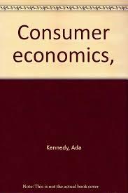 Consumer economics, : Kennedy, Ada: Amazon.com: Books