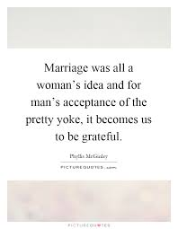 marriage was all a w s idea and for man s acceptance of the