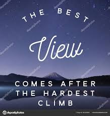 inspirational motivation quote the best view comes after the