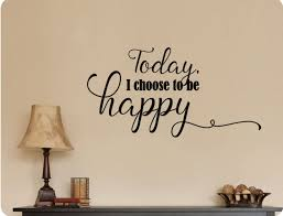 Amazon Com 24 X12 Today I Choose To Be Happy Wall Decal Sticker Art Home Dzcor Home Kitchen