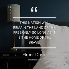 this nation will remain the land of elmer davis quoteload