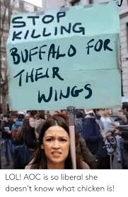 STOP KILLING BUFFALO FOR THEIR WINGS UTS LOL! AOC Is So Liberal ...
