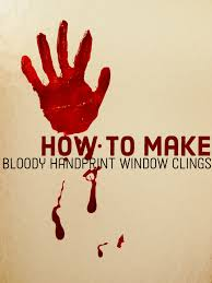 Do It Yourself Bloody Handprint Window Clings Feltmagnet Crafts