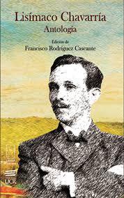 LÍSIMACO CHAVARRÍA. ANTOLOGÍA: poesía, narrativa y ensayo