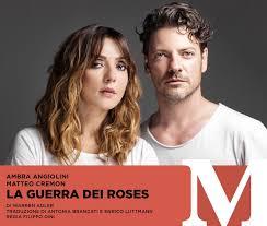 LA GUERRA DEI ROSES - Al Teatro Manzoni di Milano