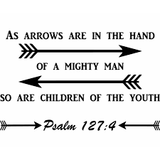 Winston Porter As Arrows Are In The Hand Of A Mighty Man Psalm 127 4 Christian Quotes Wall Decal Wayfair