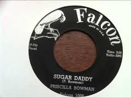 Priscilla Bowman - Sugar Daddy / Don't You Come In Here (1957, Vinyl) |  Discogs