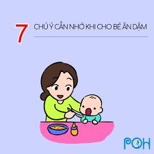 7 CHÚ Ý CẦN NHỚ KHI CHO BÉ ĂN DẶM: 1.... - POH - Thực hành nuôi ...