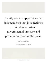 family ownership provides the independence that is sometimes