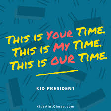 quotes by kid president that make the world a better place