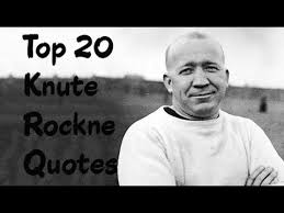 Top 20 Knute Rockne Quotes - The Norwegian-American football player & coach  - YouTube