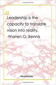 com leadership is the capacity to translate vision into