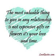 the most valuable thing to give in any relationship is not